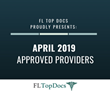 FL Top Docs Proudly Presents April 2019 Approved Providers