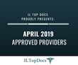 IL Top Docs Presents The Following Approved Providers for April 2019