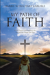 "Barbie Schuchart-Carlisle's Newly Released ""My Path of Faith: A Life's Journey Learning How to See, Live and Love Through Jesus' Eyes"" Is an Amazing True Story of Faith"