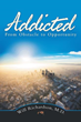 Book Reveals the Relationship of Humanity to Addiction and what One can do to Prevent it from Overtaking One's Life