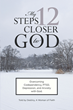 "Destiny A Woman of Faith's Newly Released ""My 12 Steps Closer to God"" is a True-to-life Tale of a Woman's Struggle With Depression and Anxiety"