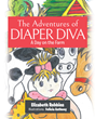 "Elizabeth Robbins' Newly Released ""The Adventures of Diaper Diva"" Is a Delightful Kids' Tale About the Animals That Make Up a Wonderful Girl's Peaceful Farm Life"