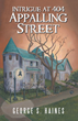 New Thrilling Mystery Novel 'Intrigue at 404 Appalling Street' is Released