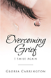 "Gloria Carrington's newly released ""Overcoming Grief: I Smile Again"" shares the triumph of a widow after experiencing toils in life"