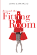 "New Book ""Beyond the Fitting Room"" is Author John Matarazzo's Personal and Professional Memoirs Documenting Decades of Experience in Fashion and Retail"