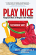 Workplace Sexual Harassment Redefined by Brigitte Kimichik and JR Tomlinson's Play Nice: Playground Rules for Respect in the Workplace