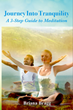 Journey into Tranquility: a 3-Step Guide to Meditation on Sale Now