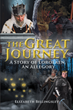 "Elizabeth Billingsley's Newly Released ""The Great Journey: A Story of Lorolaen, An Allegory"" is a Fantasy Novella About Darkness, the Light of Love, and Redemption"