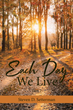 "Steven D. Setterman's Newly Released ""Each Day We Live: Part 2"" Is a Rejuvenating Book of Devotions for the Harried Believer"