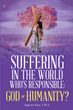 "Augustin Kassa, S.M.A.'s Newly Released ""Suffering in the World"" is a Thought-clearing Discovery Into Man's Attitude Towards the World's Pain and Suffering"