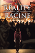 "Annie Hanna's Newly Released ""The Reality of Racine"" is a Brilliant Perspective of Understanding the World Through a Gift That Is Something Out of the Ordinary"