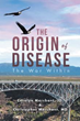 Book Offers New Insights on 'The Origin of Disease: The War Within'