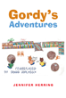 "Jennifer Herring's New Book ""Gordy's Adventures"" is a Collection of Fur Short Stories Starring a Sweet Fourth-grade Boy Going About His Busy Days"