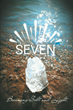 "Jennifer Crunkleton's Newly Released ""Seven: Becoming Salt and Light"" is a Spiritual Nourishment That Touches and Fills the Voids in Our Lives Through God's Truths"