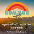 Visit Temecula Valley Announces Summer Nights in Temecula Valley Southern California Wine Country During its Summerfest Celebration