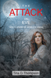 "Tina D. Thompson's Newly Released ""The Attack on Eve: God's Vision vs. World's Vision"" is an Encouraging Voice in the Wilderness"