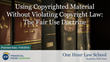"Financial Poise™ Announces ""Using Copyrighted Material Without Violating The Fair Use Doctrine,"" a New Webinar on July 16th at 2:00 PM CST through West LegalEdcenter™"