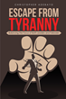 "Christopher Adebayo's Newly Released ""Escape from Tyranny"" is a Brilliant Discovery Around the Facets of Good Leadership and Tricks to Swerving Leadership Failures"