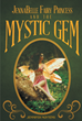 "Jennifer Nuytens' New Book ""JennaBelle Fairy Princess and the Mystic Gem"" Follows A Fifteen Year Old Girl on an Adventure That Reveals Her Magical Identity"