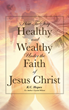 "K.C Hopes & Crystal Wilson's newly released ""How to Stay Healthy and Wealthy Under the Faith of Jesus Christ"" is a brilliant read on achieving a God-planned lifestyle"
