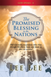 Through the Scriptures, Xulon Press Author and Bible Teacher Lee Lee Offers Proof that Jesus Christ was God's Only Promised Blessing to the Nations