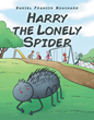 "Emerging Children's Book Author Daniel Bouchard's New Book ""Harry the Lonely Spider"" Teaches Young Readers Not to Judge People by Their Appearances"
