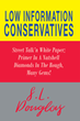 "S.L. Douglas's New Book ""Low Information Conservatives"" a No-Holds-Barred Essay Illustrates how Leftyism vs. Conservatism Influences American's Culture Today"