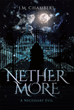 "J.M. Chambers's New Book ""Nethermore: A Necessary Evil"" is a Mesmerizing Work of Fantasy and Horror as a Daemoness Navigates her Violent World"