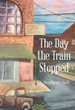 "Stephanie Jack's Newly Released ""The Day the Train Stopped"" is Heartfelt Story of a Woman Caught Between Hope and Despair"