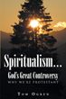 "Tom Ogren's New Book ""Spiritualism… God's Great Controversy: Why We're Protestant"" is an Exploration of the Dichotomy Between the Protestant and Catholic Faiths"