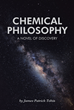 "New Novel ""Chemical Philosophy"" by James Patrick Tobin Explores the Meaning of Life, Morality, and Mental Health"
