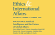"Carnegie Council Announces ""Ethics & International Affairs"" Summer Issue 2019: Roundtable on ""Artificial Intelligence and the Future of Global Affairs"" and Much More"