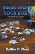 New Modern-Day Christian Book 'Break Open Your Box – Piecing Your Life Together for a Time Such as This' is Released
