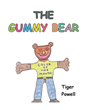 "Tiger Powell's Newly Released ""The Gummy Bear"" is a Heartwarming Children's Book About Finding the Place Where One Belongs and the Happiness It Brings"