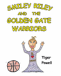 "Tiger Powell's Newly Released ""Smiley Riley and The Golden Gate Warriors"" is a Heartwarming Children's Book About a Remarkable Dad-Daughter Duo"