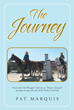 "Pat Marquis's New Book ""The Journey"" is a Fond Reflection of an Epic Expedition by Rhonda, His Wife, as She Rdes on Horseback Up the Pacific Crest Trail"