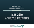 MA Top Docs Proudly Presents May 2019 Approved Providers