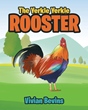 "Vivian Bevins' Newly Released ""The Yerkle Yerkle Rooster"" is a Fascinating and Delightful Kid's Narrative Carrying a Story of Fixing Predicaments and Resolving Problems"