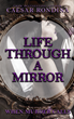 Announcing The Release of Life Through A Mirror - When Murder Calls by Caesar Rondina