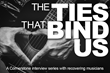 Musician Interview Blog The Ties That Bind Us Celebrates One Year of Telling Rock 'n' Roll Recovery Stories