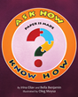 """Ask How, Know How Paper is Made"" the Latest Release in a Series of Educational Works for Children Written by Two Educators, Irina Eliav and Bella Benjamin"