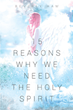 "Beverly Ham's New Book ""15 Reasons Why We Need The Holy Spirit"" is a Resounding Opus That Shares an Understanding of God's Gift of Grace in Human Life"