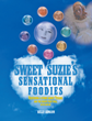 "Kelly Armann's New Book ""Sweet Suzie's Sensational Foodies"" is an Engaging Cookbook Packed with Tips, Tricks, and Mouth-Watering Recipes From Around the Globe"