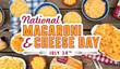 Reser's Main St Bistro Celebrates National Macaroni and Cheese Day (July 14th) By Giving Away Free Macaroni and Cheese For a Year