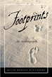 "David Dobson Davenport's New Book ""Footprints: An Autobiography"" is an Account of His Remarkable Life, from Childhood in Sumatra to His Successful Wall Street Career"