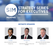 The SIM Memphis Strategy Series For Executives is Returning for the 33rd Annual Event on September 17, 2019