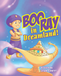 "Fran Lower's Newly Released ""Boo Ray in Dreamland!"" is a Delightful Pair of Stories That Tells Tales of Dreamland Trips with Boo Ray the Genie"