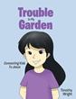 "Timothy Wright's Newly Released ""Trouble in My Garden"" Is an Accurate Affirmation on How Prayer Works at a Right Time"