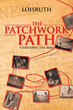 "LoisRuth's Newly Released ""The Patchwork Path to Reading the Bible"" Gives a Fesh Perspective of the Bible by Tracing Foreshadows of Jesus Through the Old Testament"