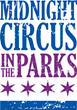 "Announcing Midnight Circus in the Parks ""One City, One World"" 2019 Tour"